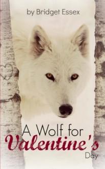 A Wolf for Valentine's Day - Bridget Essex