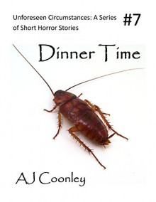 Dinner Time (Unforeseen Circumstances Book 7) - AJ Coonley