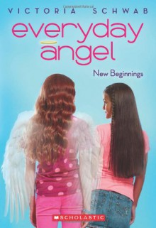 Everyday Angel #1: New Beginnings - Victoria Schwab
