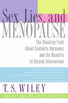 Sex, Lies, and Menopause - T. Wiley