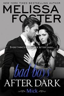 Bad Boys After Dark: Mick - Melissa Foster