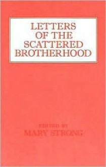 Letters of the Scattered Brotherhood - Mary (Ed ) Strong