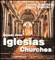 Buenos Aires Churches (Iglesias) (Conocer Argentina) - Gustavo Brandariz