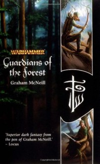 Guardians of the Forest (Warhammer Novels) - Graham McNeill