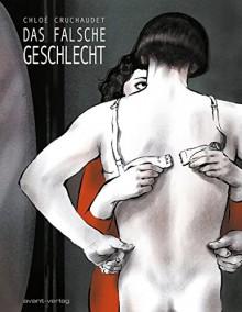Das falsche Geschlecht - Chloé Cruchaudet, Johann Ulrich