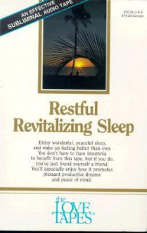 Restful Revitalizing Sleep: Enjoy Wonderful, Peaceful Sleep, and Wake Up Feeling Better That Ever - Bob Griswold