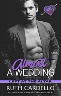 Almost a Wedding - Ruth Cardello