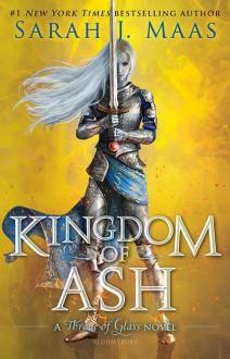 Kingdom of Ash - Sarah J. Maas