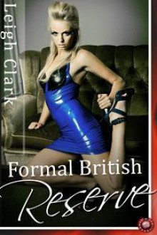 Formal British Reserve - Leigh Clark
