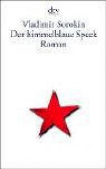 Der Himmelblaue Speck - Vladimir Sorokin