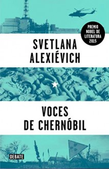 [(Voces de Chernóbil / Voices from Chernobyl: Crónica Del Futuro / Chronicle of the Future)] [Author: Svetlana Alexievitch] published on (January, 2015) - Svetlana Alexievich
