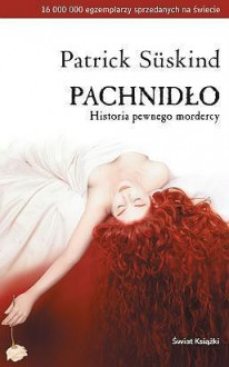 Perfume: The Story Of A Murderer (Bloomsbury Classics) - Patrick Süskind