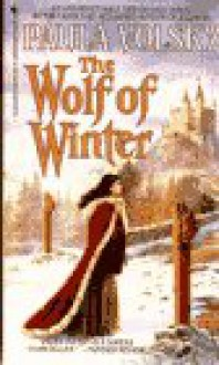 The Wolf of Winter - Paula Volsky
