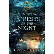 In the Forests of the Night (Goblin Wars, #2) - Kersten Hamilton