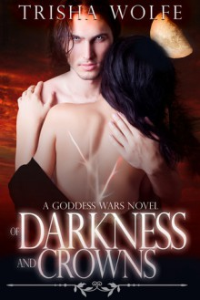 Of Darkness and Crowns - Trisha Wolfe