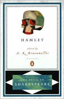 Hamlet (The Pelican Shakespeare) - Stephen Orgel, A.R. Braunmuller, William Shakespeare