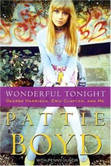 Wonderful Tonight - Penny Junor,Pattie Boyd