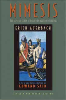 Mimesis: The Representation of Reality in Western Literature (Fiftieth-Anniversary Edition) - Erich Auerbach, Willard R. Trask, Edward W. Said