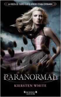 Paranormal (Paranormal, #1) - Kiersten White