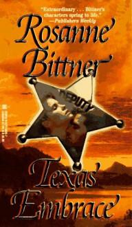 Texas Embrace - Rosanne Bittner