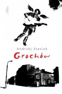 Grochów - Stasiuk Andrzej