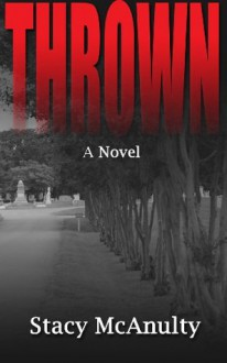Thrown - Stacy McAnulty