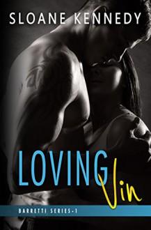 Loving Vin (Barretti Security Series, Book 1) - William Sloane Kennedy