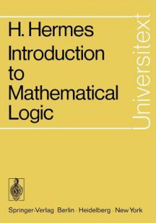 Introduction To Mathematical Logic - Hans Hermes