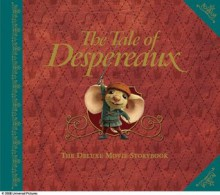 The Tale of Despereaux Movie Tie-In: The Deluxe Storybook - Candlewick Press