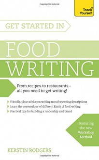 Get Started in Food Writing - Kerstin Rodgers