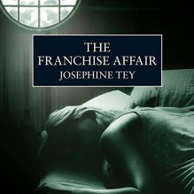 The Franchise Affair - Josephine Tey,Carole Boyd