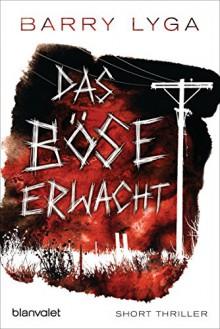 Das Böse erwacht: Short Thriller - Barry Lyga, Fred Kinzel