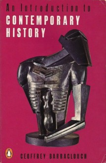 An Introduction to Contemporary History - Geoffrey Barraclough