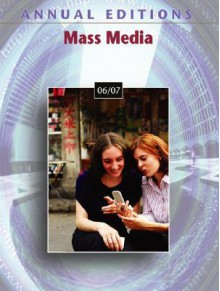 Annual Editions: Mass Media 06/07 (Annual Editions : Mass Media) - Joan Gorham