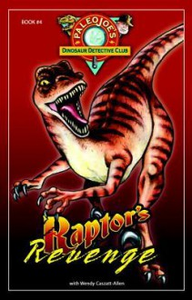 Raptor's Revenge - Joseph Kchodl, Wendy Caszatt-Allen