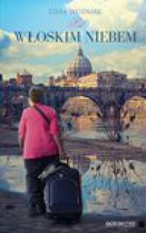Pod włoskim niebem - Lidia Woźniak