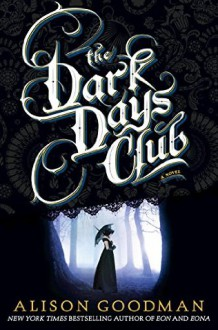 Lady Helen and the Dark Days Club - Alison Goodman
