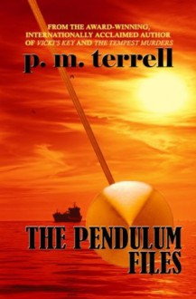 The Pendulum Files (Black Swamp Mysteries) - P.M. Terrell