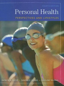 Personal Health: Perspectives and Lifestyles - Patricia A. Floyd, Sandra E. Mimms, Caroline Yelding