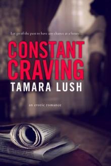 Constant Craving - Tamara Lush