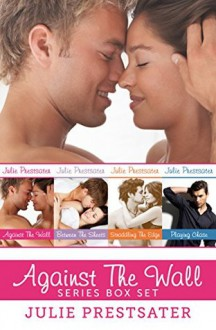 Against the Wall Series Box Set - Julie Prestsater