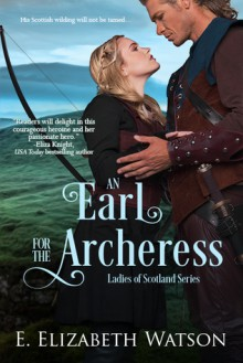 An Earl for the Archeress - Elizabeth E. Watson