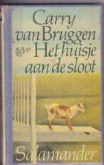 Het huisje aan de sloot - Carry van Bruggen