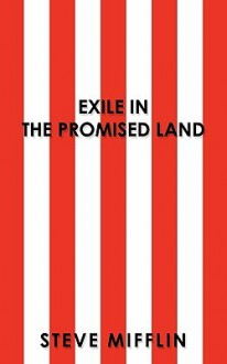 Exile in the Promised Land - Steve Mifflin