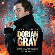 The Picture of Dorian Gray (Dramatized) - Ian Hallard,Aysha Kala,Big Finish Productions,Oscar Wilde, Marcus Hutton, James Unsworth,Alexander Vlahos,Miles Richardson,David Llewellyn