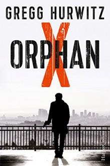 Orphan X: Thriller (Evan Smoak 1) - Gregg Hurwitz,Mirga Nekvedavicius