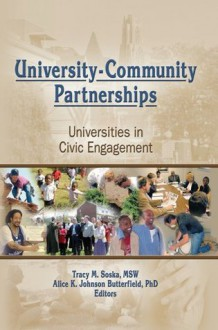University-Community Partnerships: Universities in Civic Engagement - Tracy Soska, Alice K Butterfield