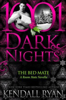 The Bed Mate - Kendall Ryan