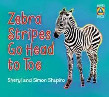 Zebra Stripes Go Head to Toe - Sheryl Shapiro, Simon Shapiro