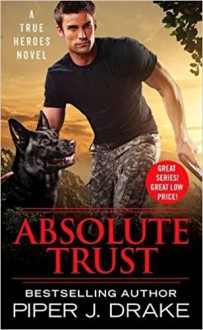 Absolute Trust - Piper J. Drake